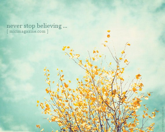 never stop believing