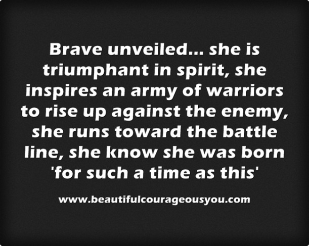She is brave...