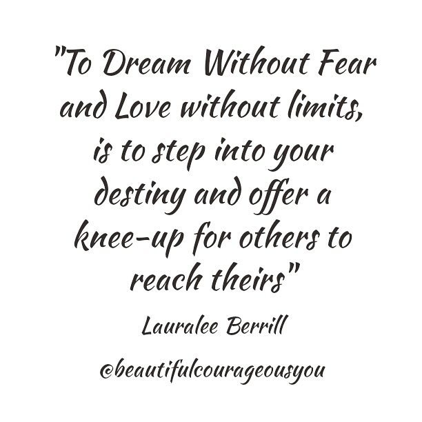 Dream Without Fear Love Without Limits: Beautiful, Courageous You